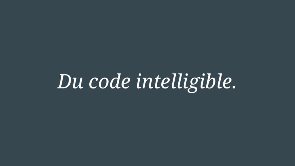 Du code intelligible.