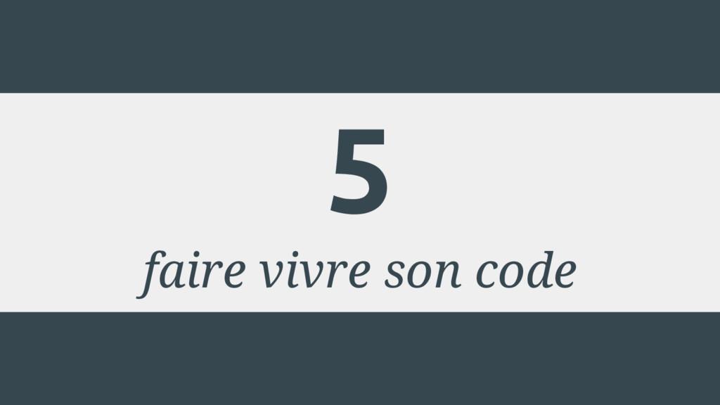 5 faire vivre son code