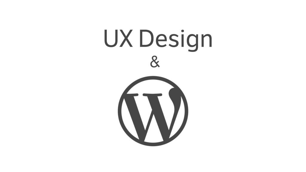 UX Design &