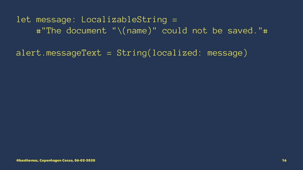 "let message: LocalizableString = #""The document..."