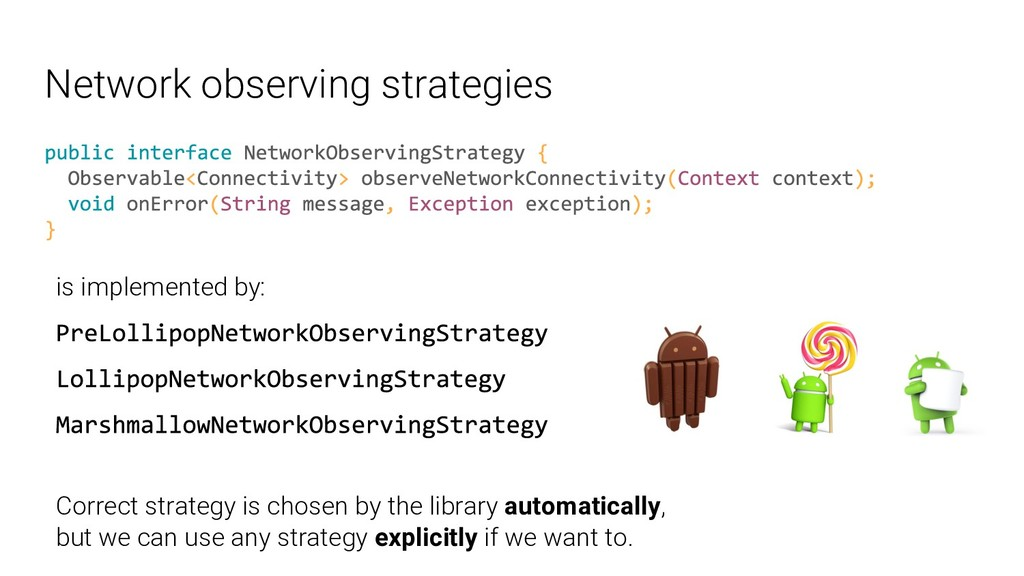 Network observing strategies is implemented by:...