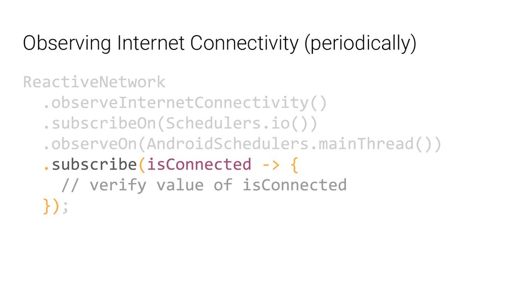 Observing Internet Connectivity (periodically)
