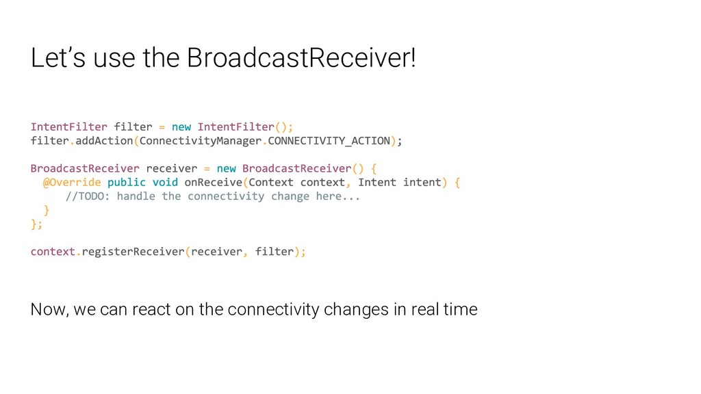 Let's use the BroadcastReceiver! Now, we can re...