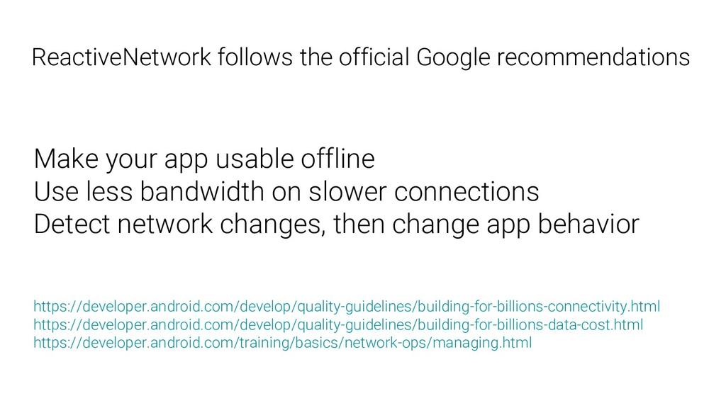 ReactiveNetwork follows the official Google rec...