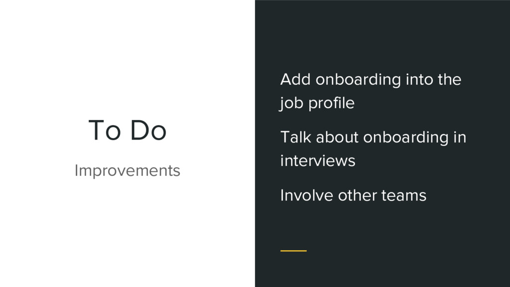 To Do Improvements Add onboarding into the job ...