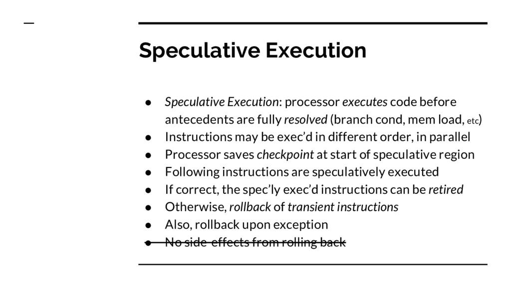 Speculative Execution ● Speculative Execution: ...