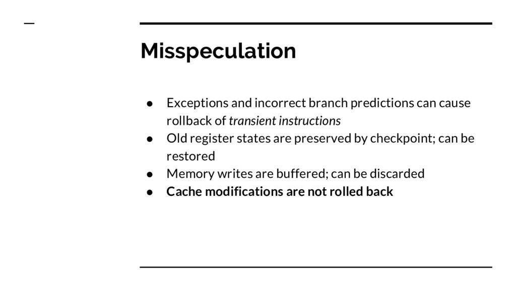 Misspeculation ● Exceptions and incorrect branc...
