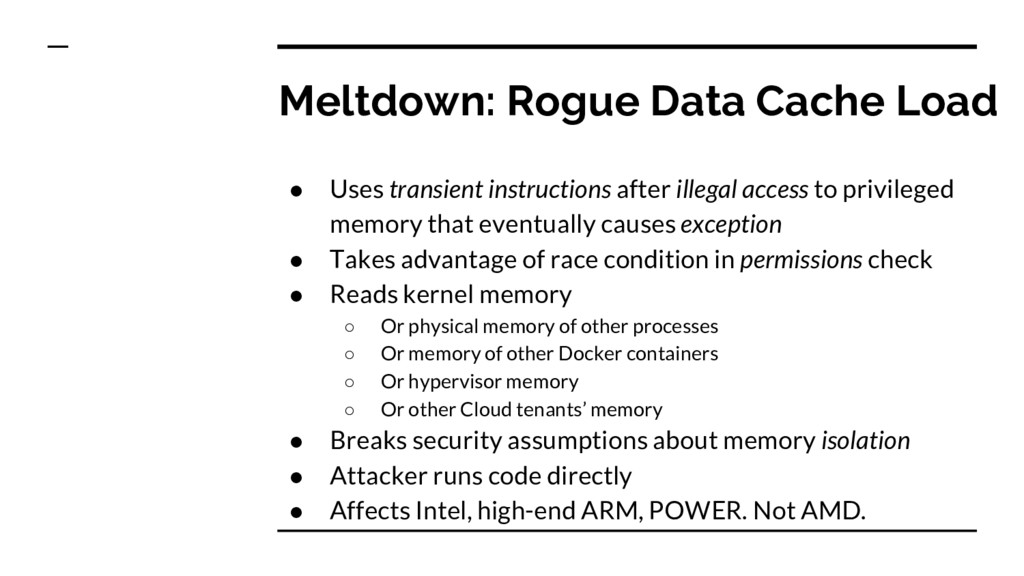 Meltdown: Rogue Data Cache Load ● Uses transien...
