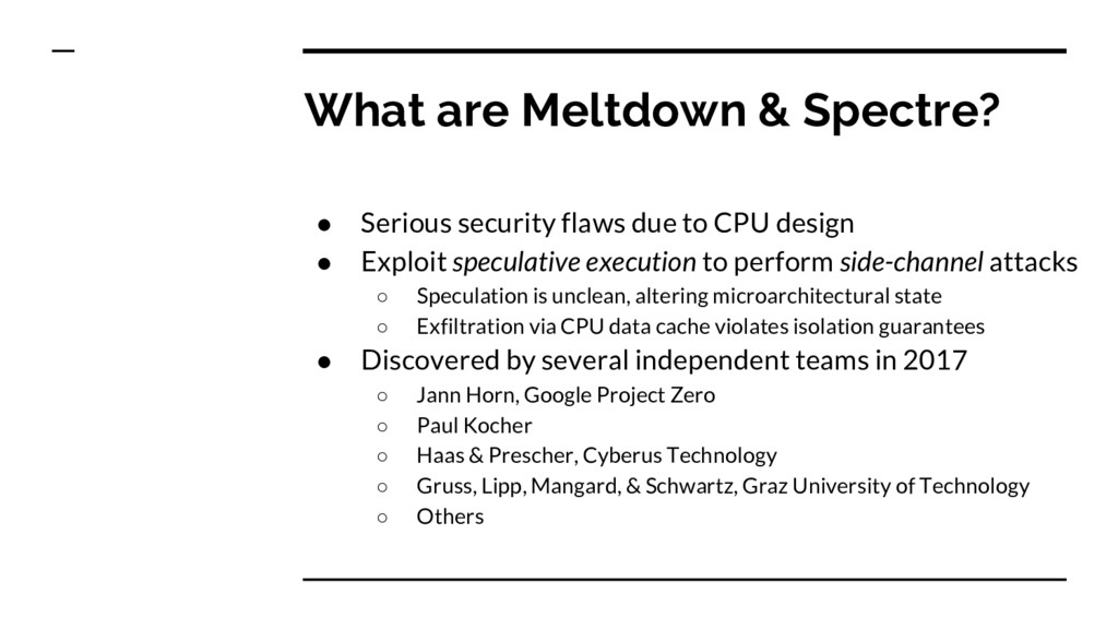 What are Meltdown & Spectre? ● Serious security...