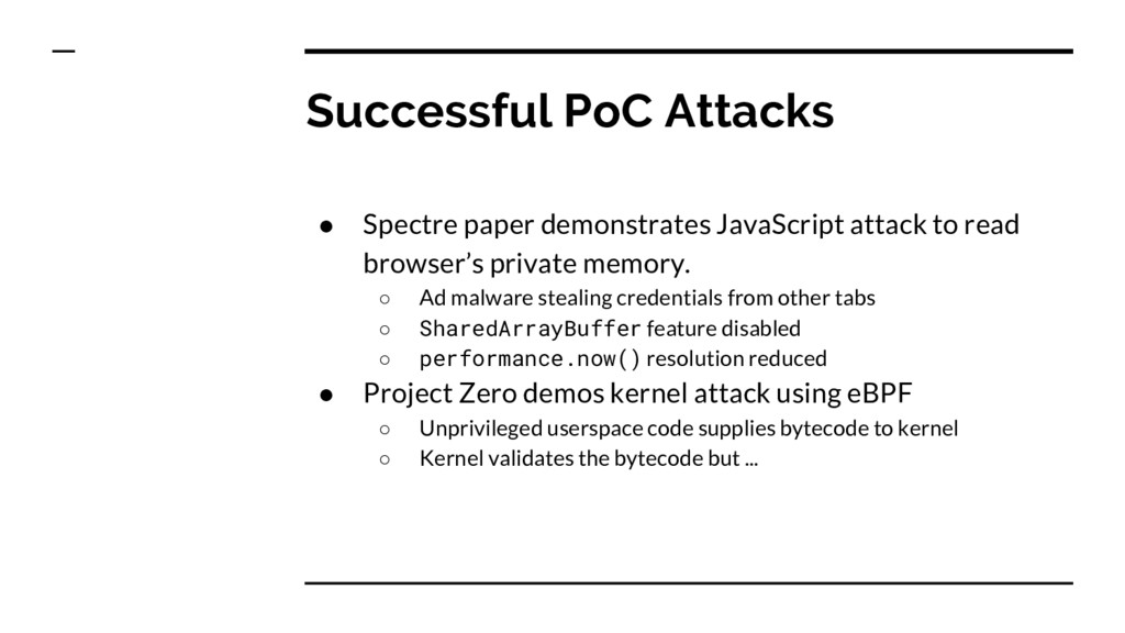 Successful PoC Attacks ● Spectre paper demonstr...