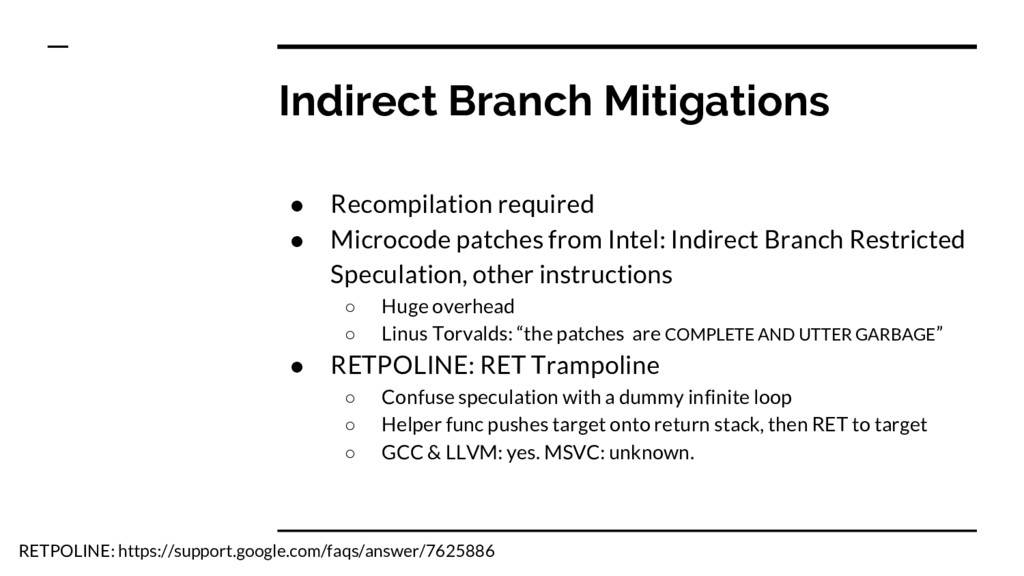 Indirect Branch Mitigations ● Recompilation req...
