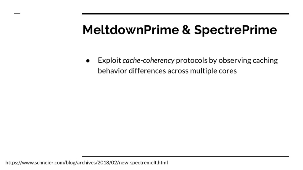 MeltdownPrime & SpectrePrime ● Exploit cache-co...