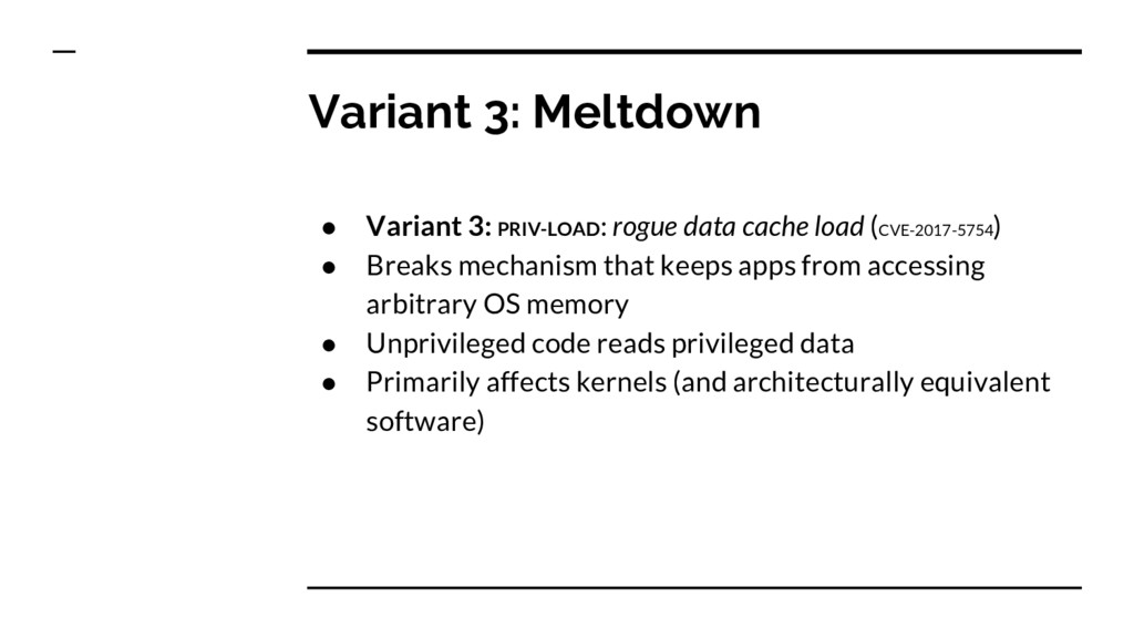 Variant 3: Meltdown ● Variant 3: PRIV-LOAD: rog...