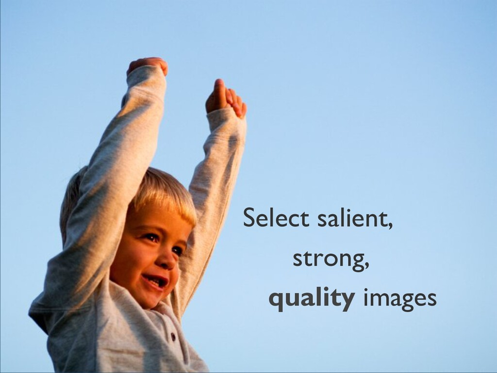 Select salient, strong, quality images