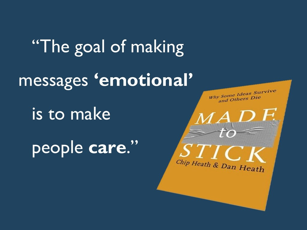 """""""The goal of making messages 'emotional' is to ..."""