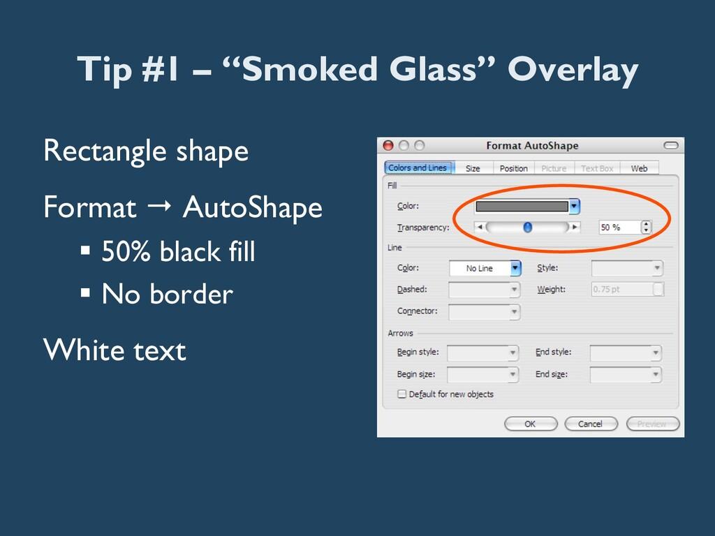 "Tip #1 – ""Smoked Glass"" Overlay Rectangle shape..."