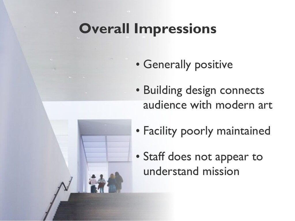 Overall Impressions •Generally positive •Buil...