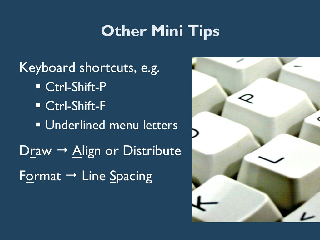 Other Mini Tips Keyboard shortcuts, e.g. § Ct...