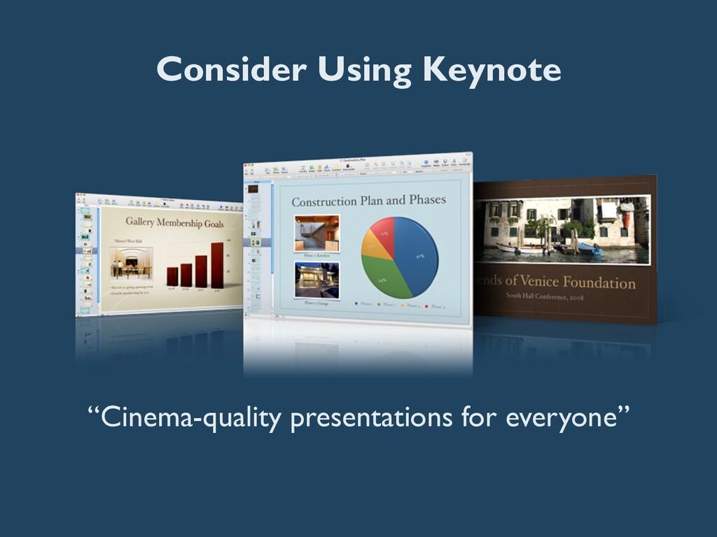 "Consider Using Keynote ""Cinema-quality presenta..."