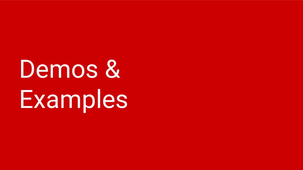 Demos & Examples