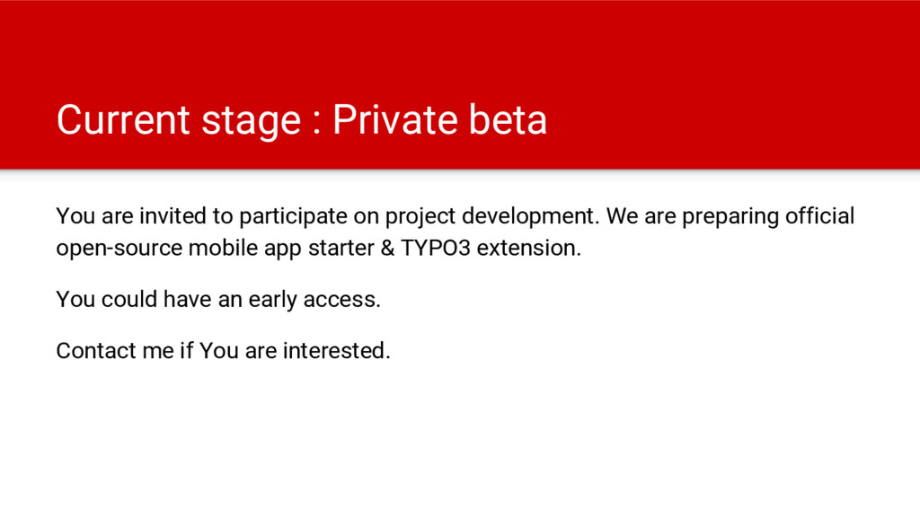 Current stage : Private beta You are invited to...