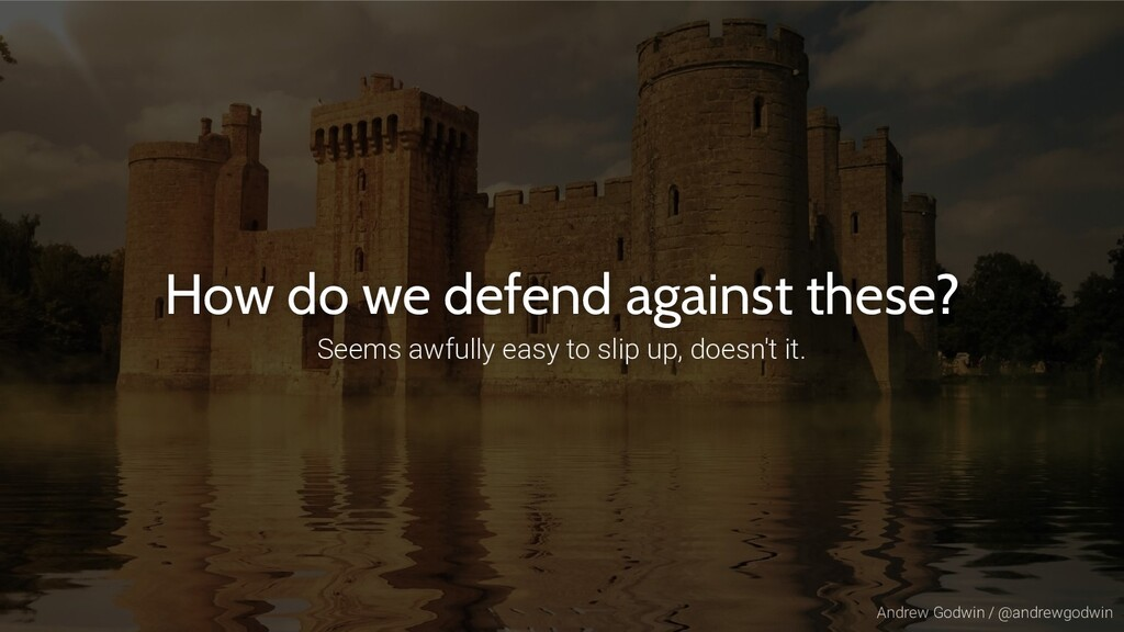 Andrew Godwin / @andrewgodwin How do we defend ...