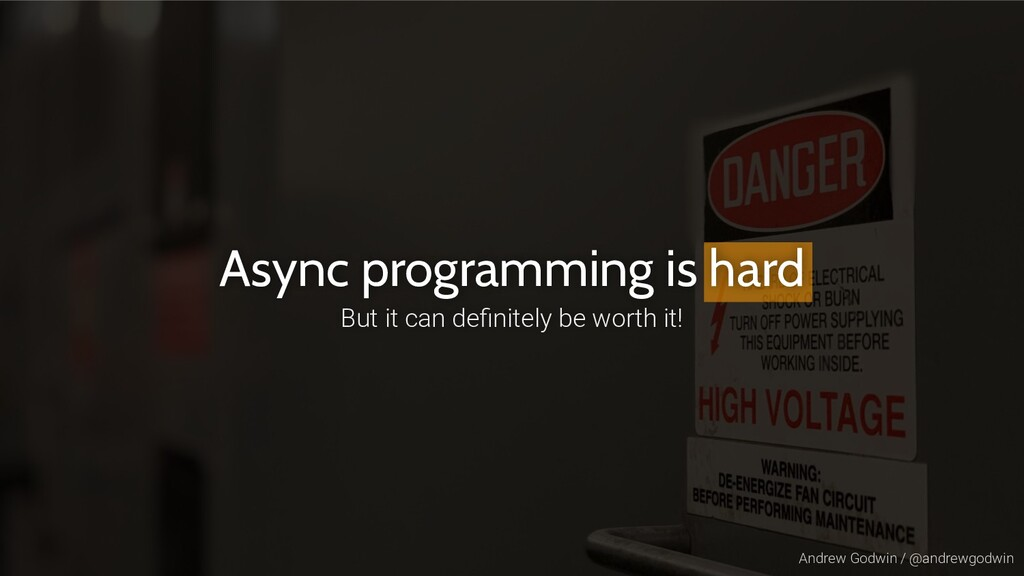 Andrew Godwin / @andrewgodwin Async programming...