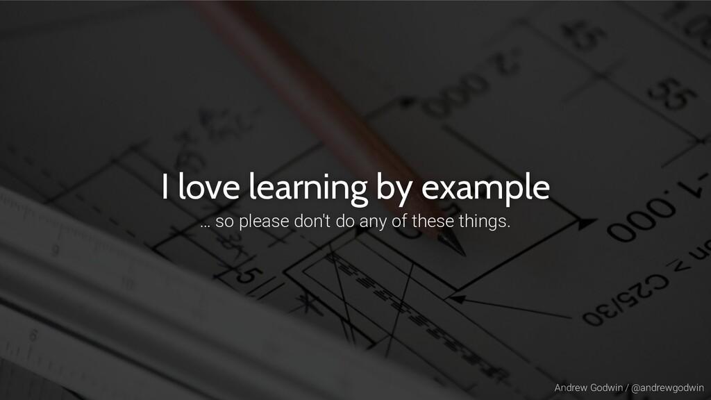 Andrew Godwin / @andrewgodwin I love learning b...