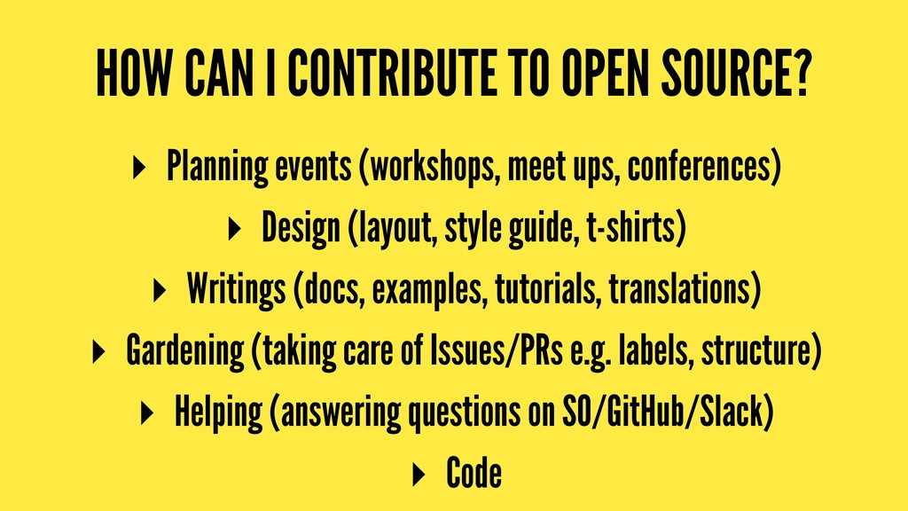 HOW CAN I CONTRIBUTE TO OPEN SOURCE? ▸ Planning...