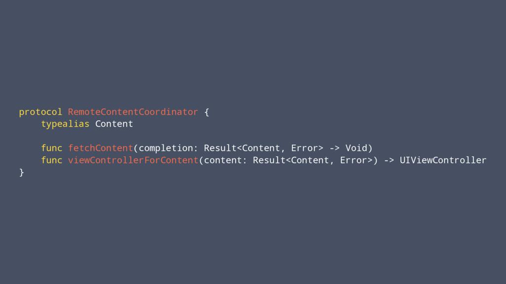 protocol RemoteContentCoordinator { typealias C...