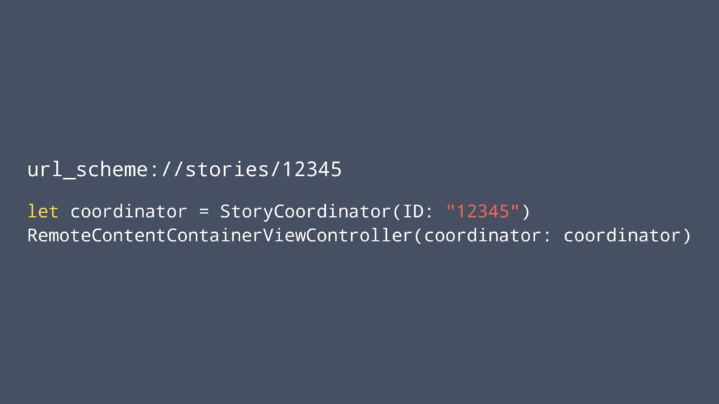 url_scheme://stories/12345 let coordinator = St...