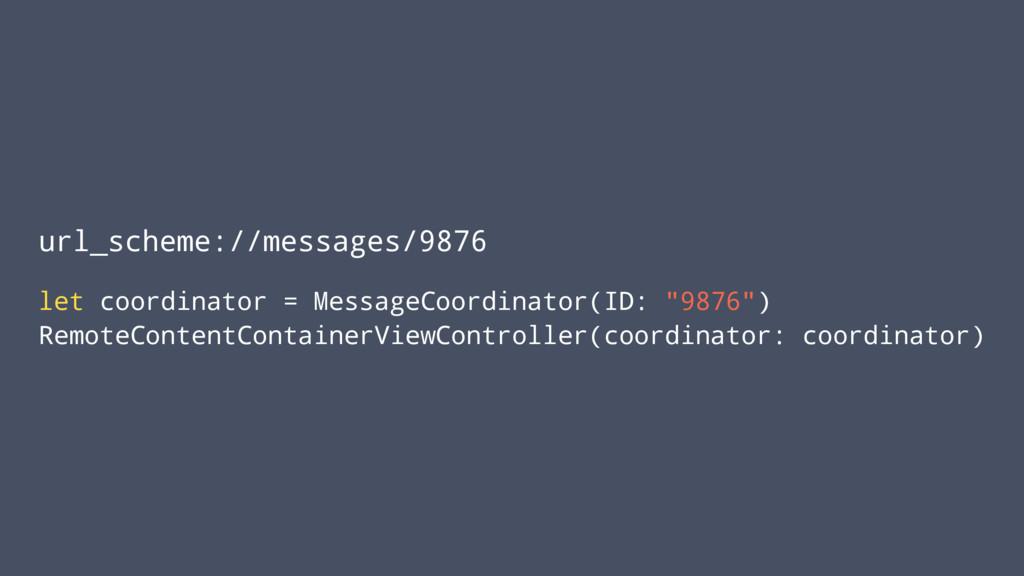 url_scheme://messages/9876 let coordinator = Me...