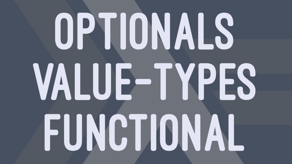 OPTIONALS VALUE-TYPES FUNCTIONAL