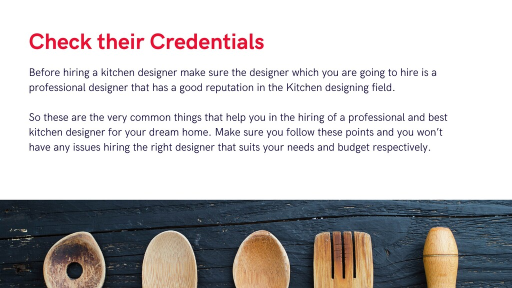 Check their Credentials Before hiring a kitchen...