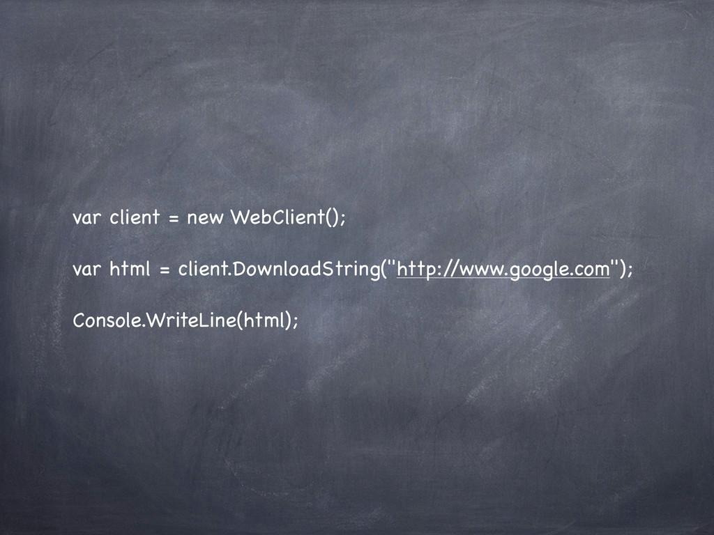 var client = new WebClient(); var html = client...