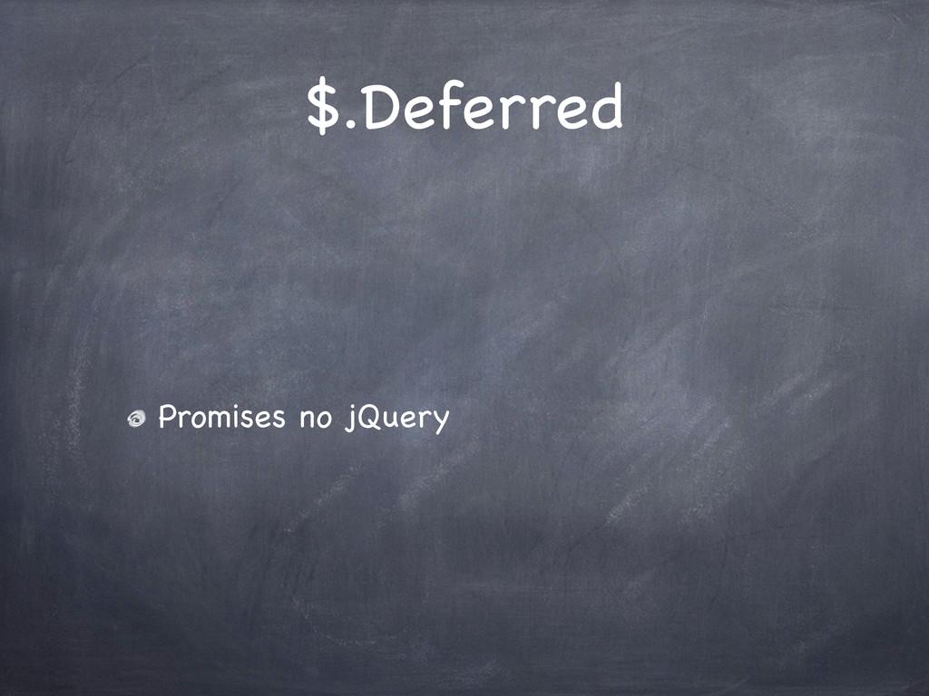$.Deferred Promises no jQuery