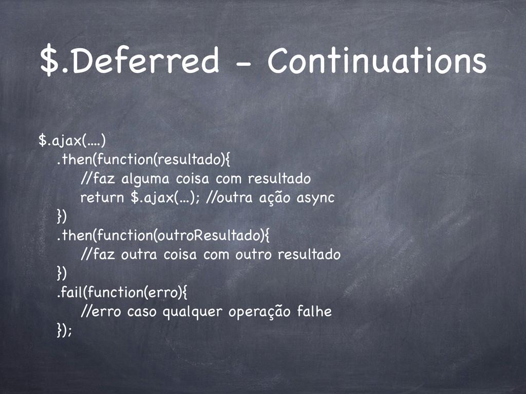 $.Deferred - Continuations $.ajax(....) ! .then...