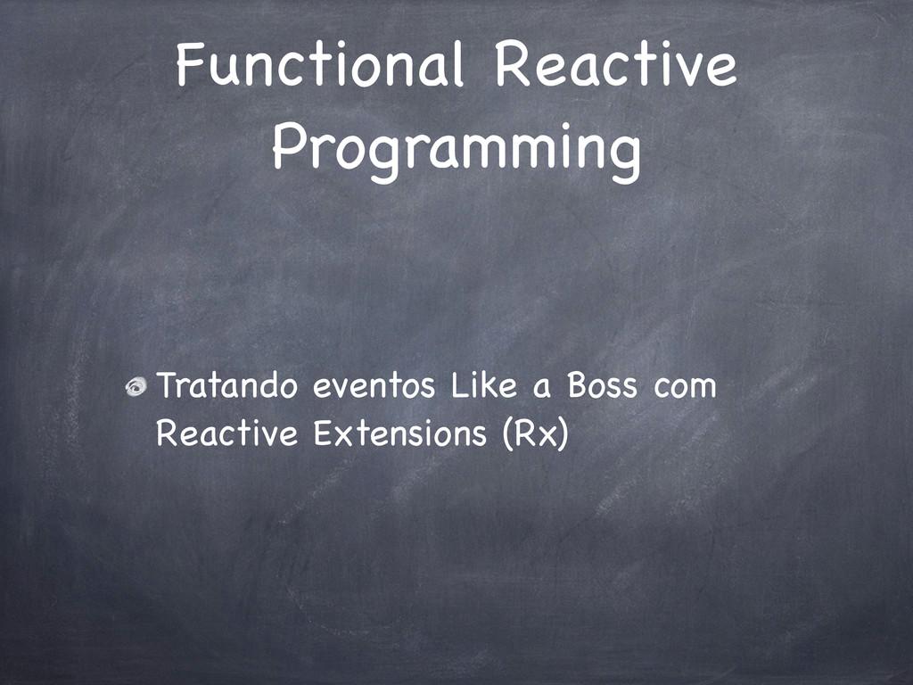 Functional Reactive Programming Tratando evento...