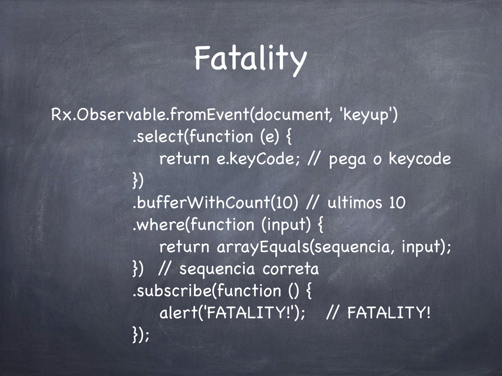 Fatality Rx.Observable.fromEvent(document, 'key...