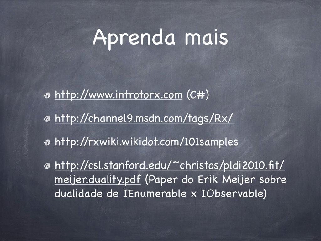 Aprenda mais http:/ /www.introtorx.com (C#) htt...
