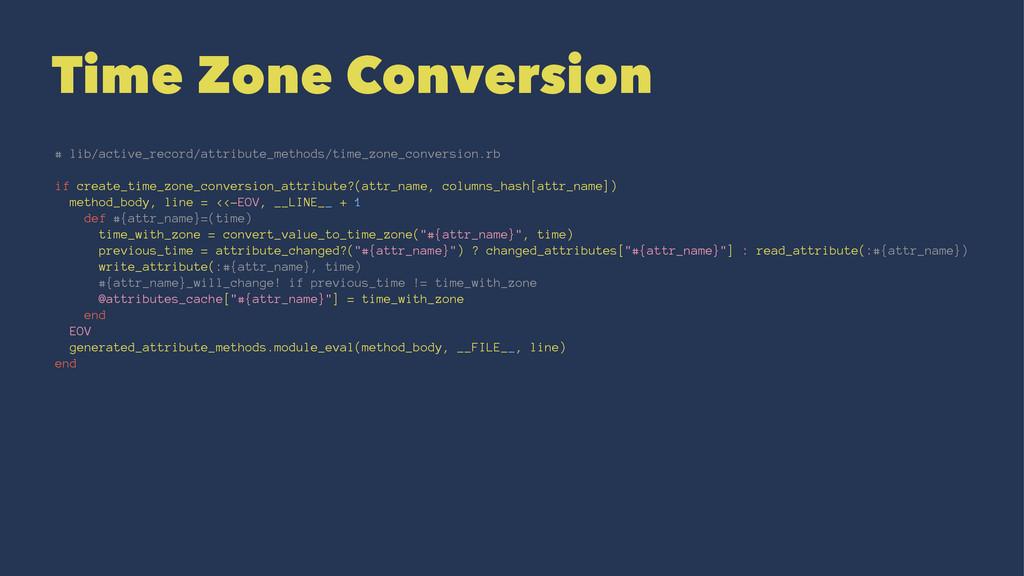 Time Zone Conversion # lib/active_record/attrib...