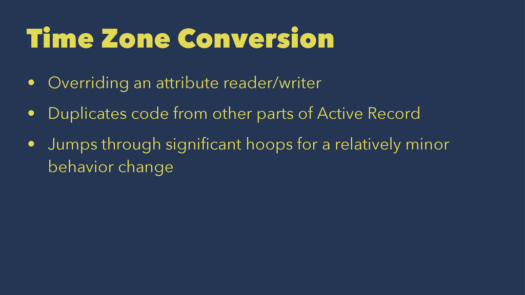 Time Zone Conversion • Overriding an attribute ...