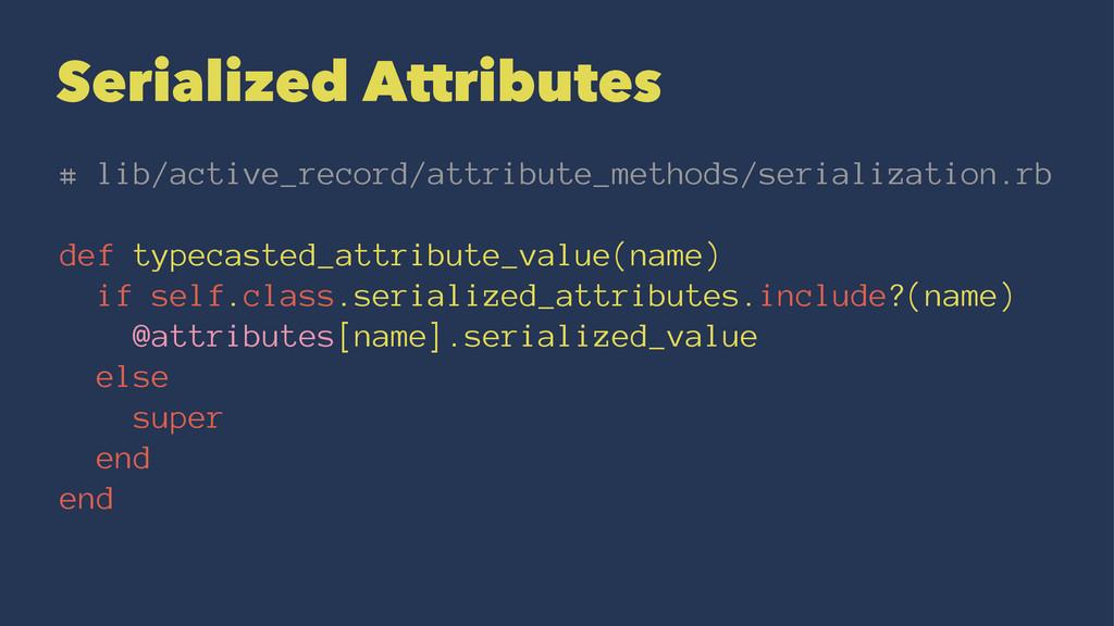 Serialized Attributes # lib/active_record/attri...