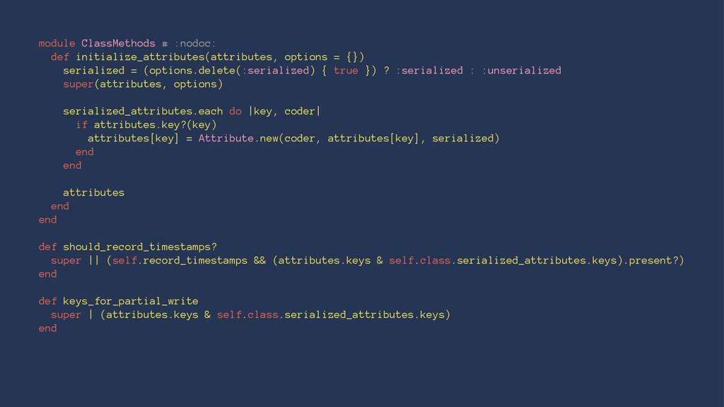 module ClassMethods # :nodoc: def initialize_at...