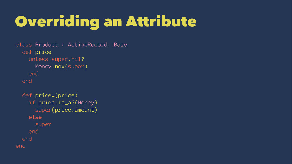 Overriding an Attribute class Product < ActiveR...