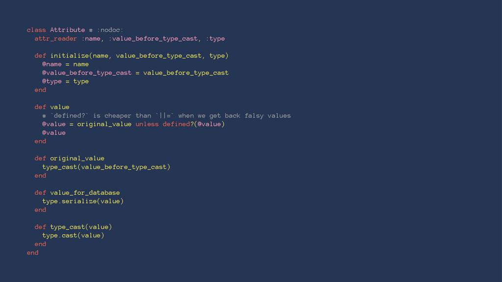 class Attribute # :nodoc: attr_reader :name, :v...
