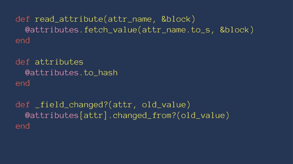 def read_attribute(attr_name, &block) @attribut...