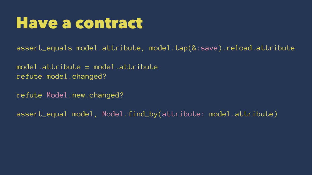 Have a contract assert_equals model.attribute, ...