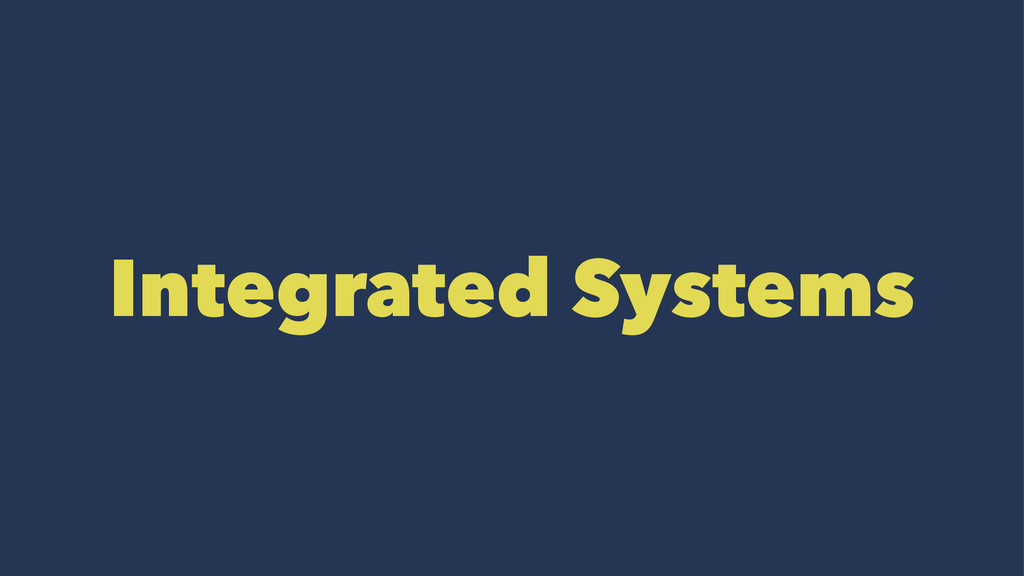 Integrated Systems