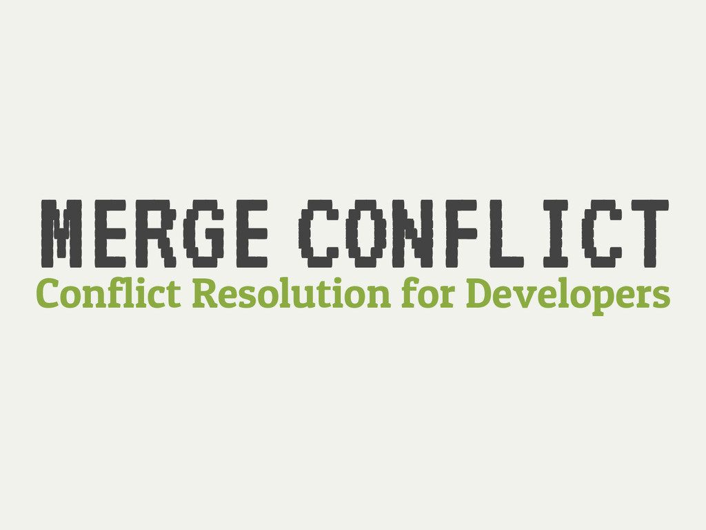 MERGE Conflict Resolution for Developers CONFLI...